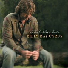 Billy Ray Cyrus - The Other Side