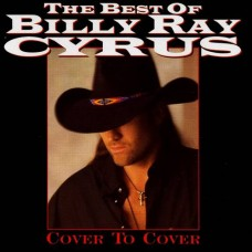 Billy Ray Cyrus - The Best of  - Cover to Cover