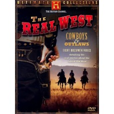 The Real West - Cowboys & Outlaws